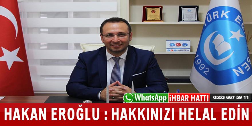 Hakan Eroğlu; Türk-Eğitim Sen Başkanlık Görevini Devretti