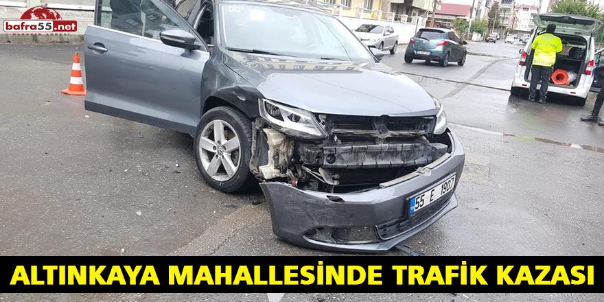 ALTINKAYA MAHALLESİNDE TRAFİK KAZASI