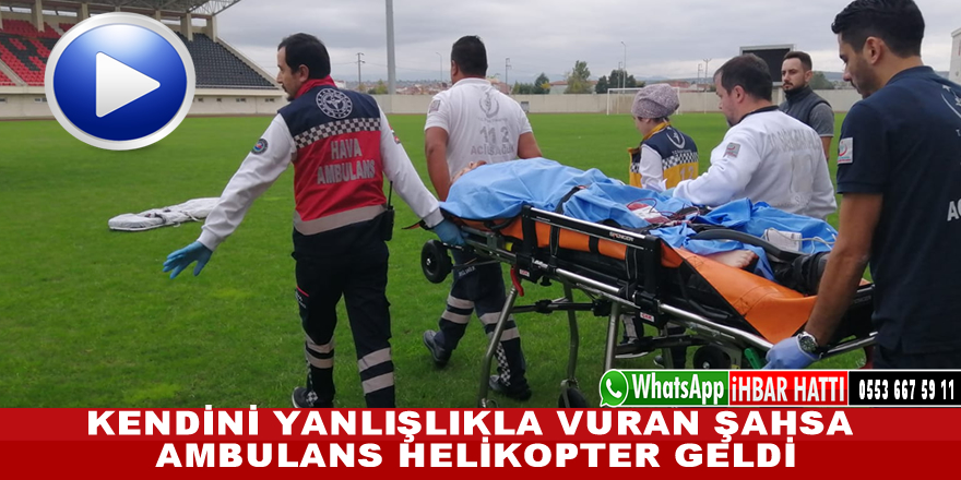 Kendini Vuran Şahsa Ambulans Helikopter Kalktı