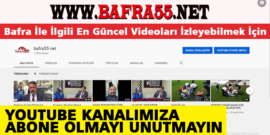 Bafra'nın Youtube Kanalına Abone Olmayı Unutmayın