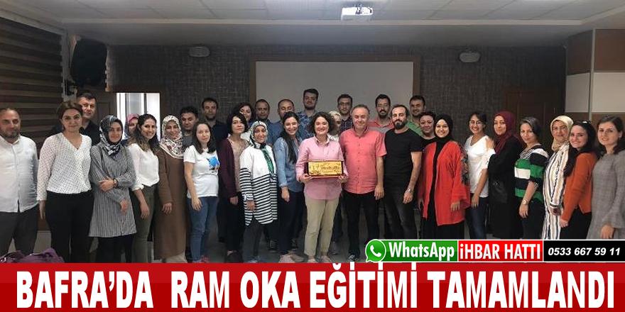Bafra'da RAM OKA Eğitimi Tamamlandı
