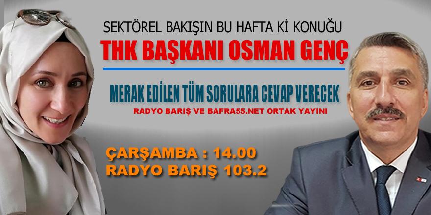 Sektörel Bakışın Bu Hafta ki Konuğu Osman Genç