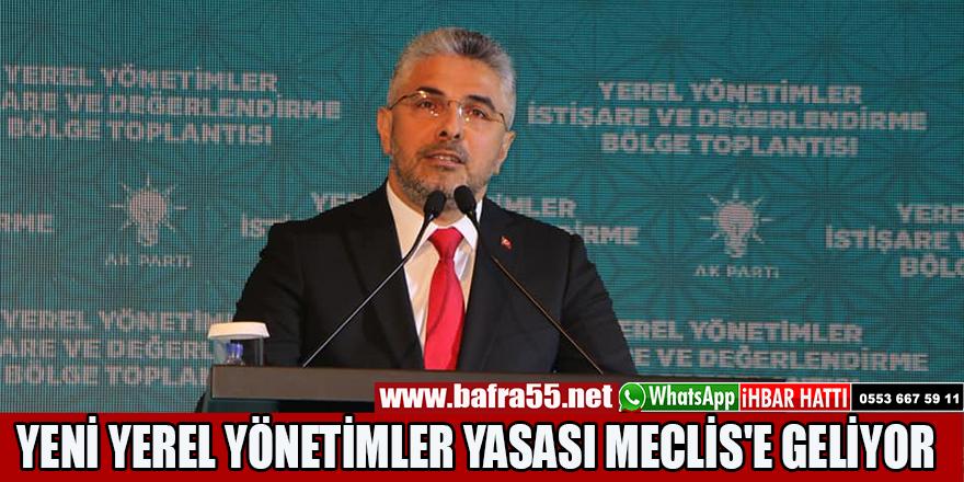 YENİ YEREL YÖNETİMLER YASASI MECLİS'E GELİYOR...