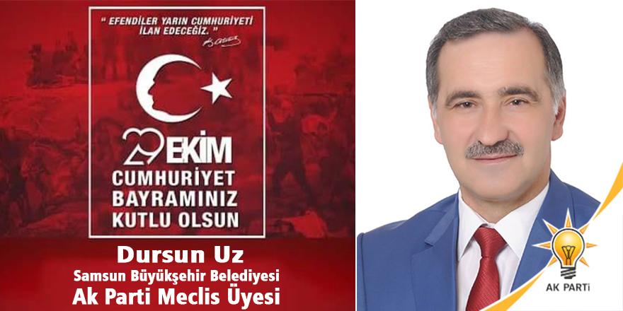 Dursun Uz'dan Cumhuriyet Kutlama Mesajı