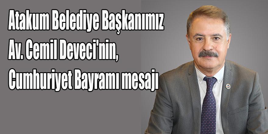 Atakum Belediye Başkanımız Av. Cemil Deveci'nin, Cumhuriyet Bayramı mesajı