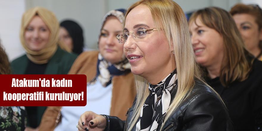 Atakum'da kadın  kooperatifi kuruluyor!