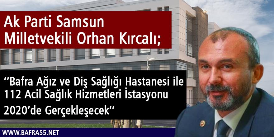 Orhan Kırcalı ''2020 Yılında Gerçekleşecek''