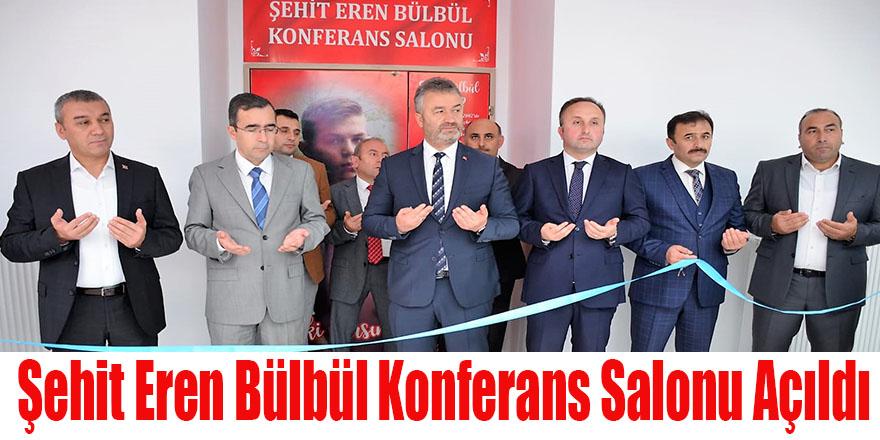 Şehit Eren Bülbül Konferans Salonu Açıldı