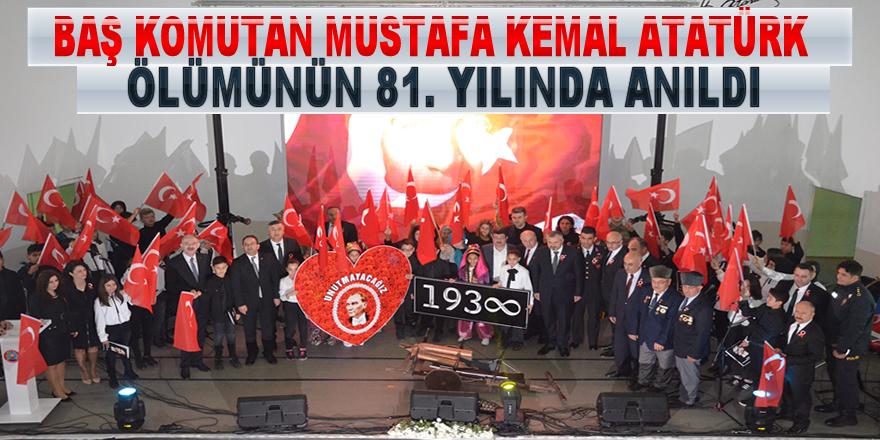 Atatürk ölümünün 81. Yılında anıldı