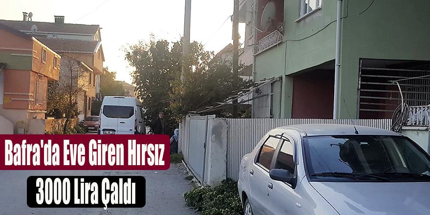 Bafra'da Eve Giren Hırsız 3000 Lira Çaldı