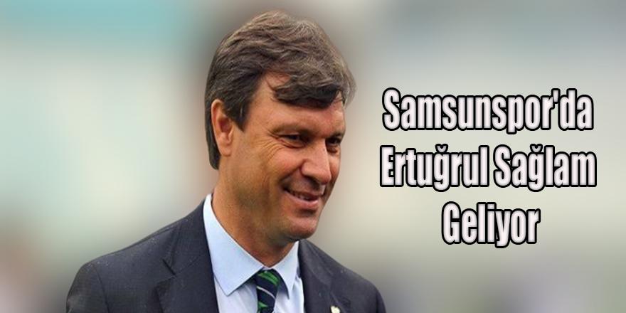 Samsunspor'da Ertuğrul Sağlam Geliyor