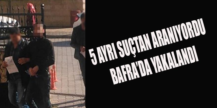 5 AYRI SUÇTAN ARANAN ŞAHIS BAFRA'DA YAKALANDI