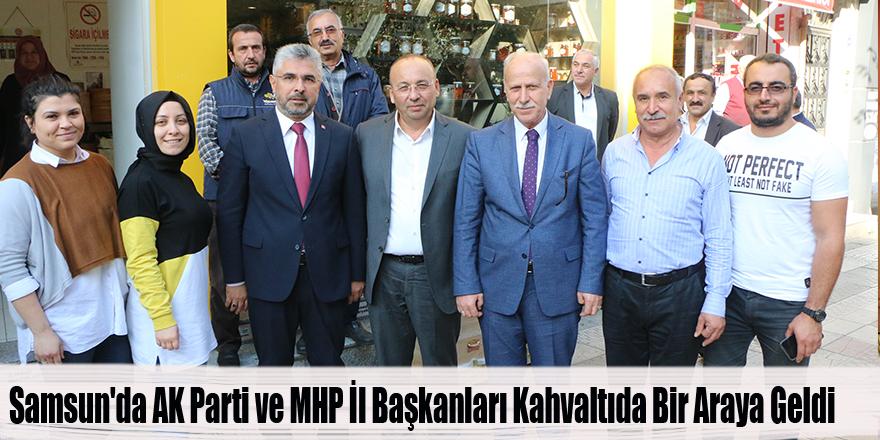 Samsun'da AK Parti ve MHP İl Başkanları Kahvaltıda Bir Araya Geldi