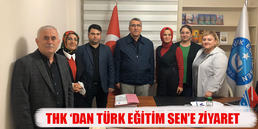 THK 'DAN TÜRK EĞİTİM SEN'E ZİYARET