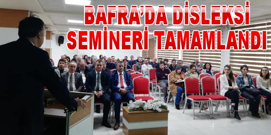 Bafra'da Disleksi Semineri Tamamlandı