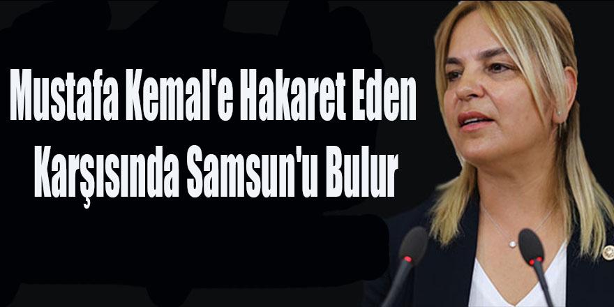 Mustafa Kemal'e hakaret Eden Karşısında Samsun'u Bulur
