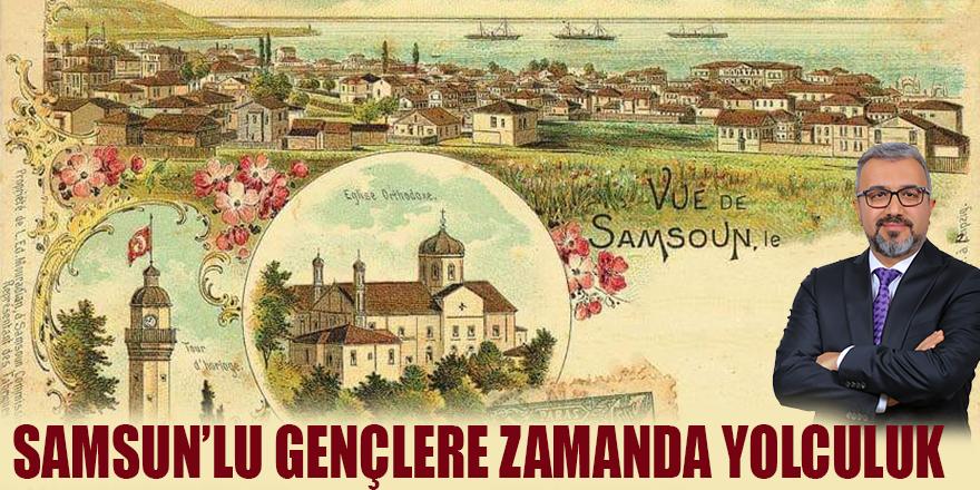SAMSUN'LU GENÇLERE ZAMANDA YOLCULUK
