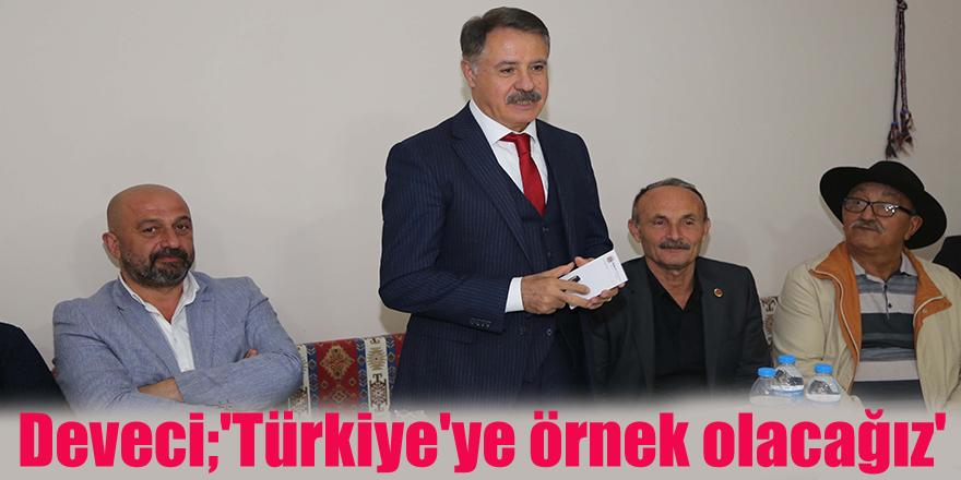 Deveci;'Türkiye'ye örnek olacağız'