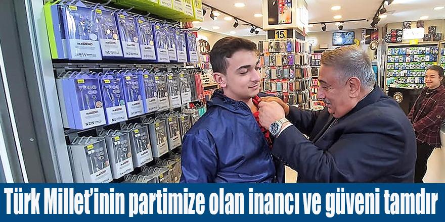 Türk Millet'inin partimize olan inancı ve güveni tamdır