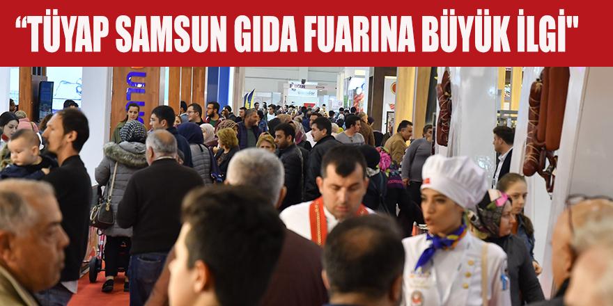 """""""TÜYAP SAMSUN GIDA FUARINA BÜYÜK İLGİ"""""""