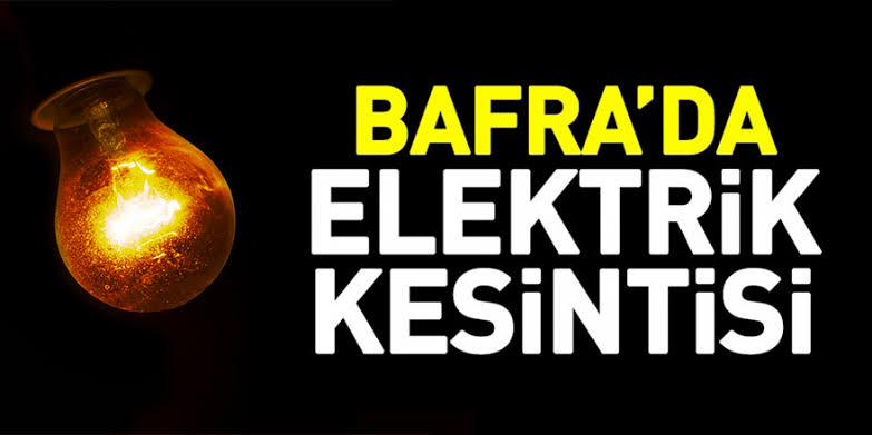 Bafra'da Elektrik Kesintisi Olacak