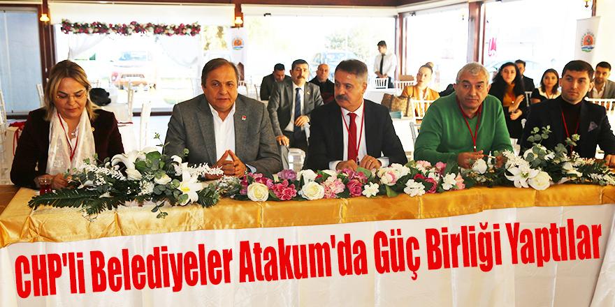 CHP'li Belediyeler Atakum'da Güç Birliği Yaptılar