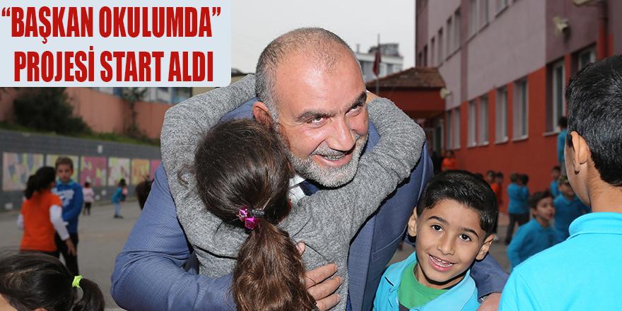"""""""BAŞKAN OKULUMDA"""" PROJESİ START ALDI"""