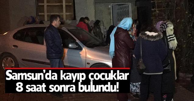 Samsun'da kaybolan çocuklar 8 saat sonra bulundu!