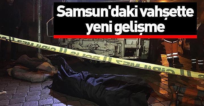 Samsun'daki vahşette yeni gelişme - Samsun haber