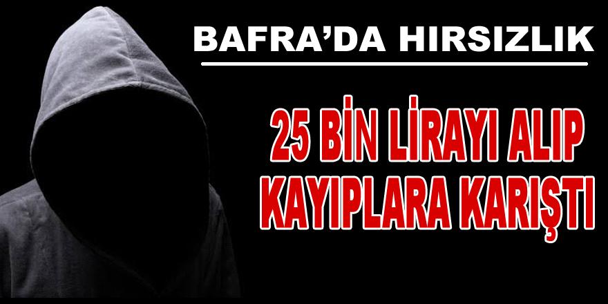 Bafra'da Hırsızlık 25 Bin Lira Çaldılar