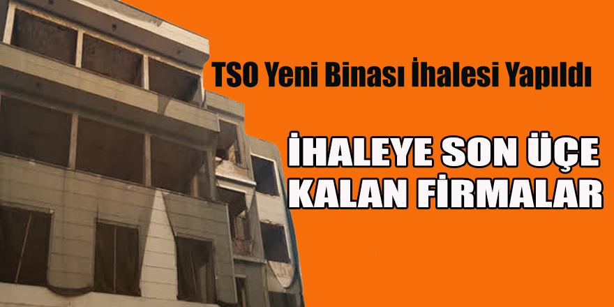 TSO Yeni Binası İhalesi Yapıldı