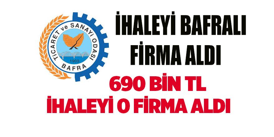 İHALEYİ BAFRALI FİRMA ALDI