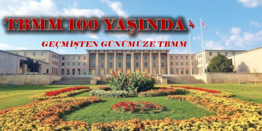 TBMM 100 YAŞINDA