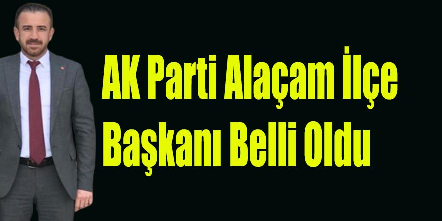 AK Parti Alaçam İlçe Başkanı Belli Oldu