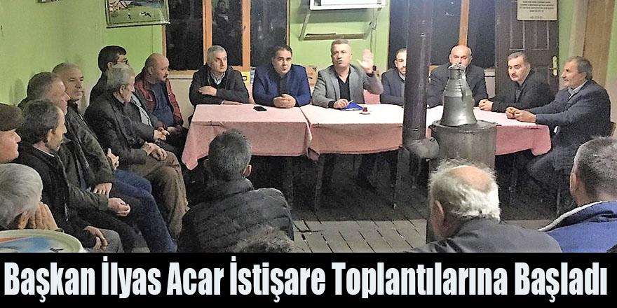 Başkan İlyas Acar İstişare Toplantılarına Başladı