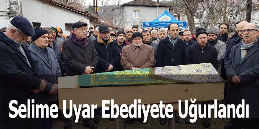 Selime Uyar Ebediyete Uğurlandı