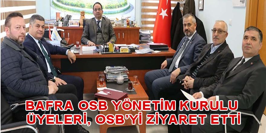 Bafra OSB Yönetim Kurulu Üyeleri, OSB'yi Ziyaret Etti
