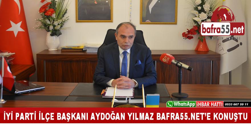 Aydoğan Yılmaz bafra55.net'e Konuştu