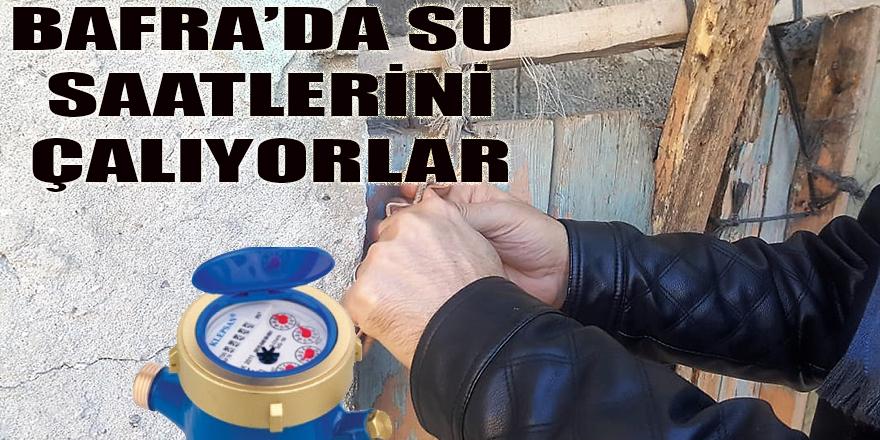 BAFRA'DA YİNE SU SAATİ ÇALDILAR