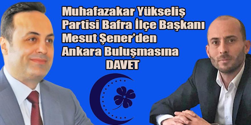 MUHAFAZAKAR YÜKSELİŞ PARTİSİNDEN  DAVET