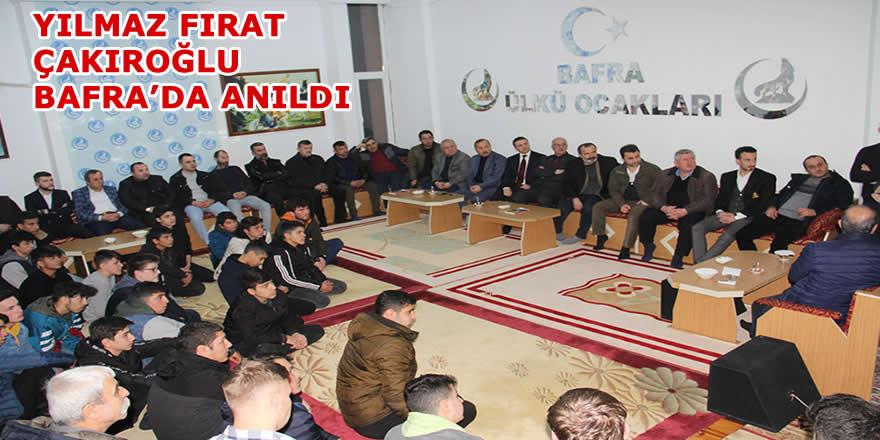 Yılmaz Fırat Çakıroğlu Bafra'da Anıldı