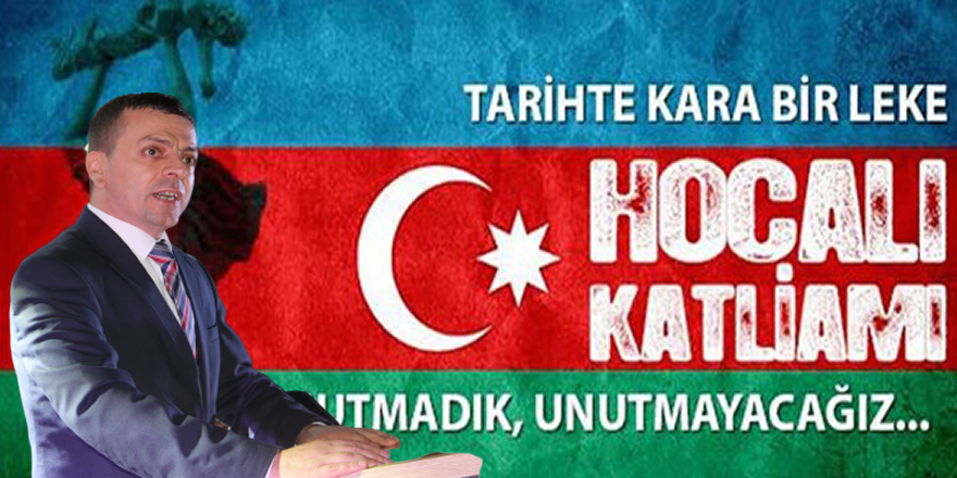 Kemal Şahin Hocalı Katliamı Unutulmayacak