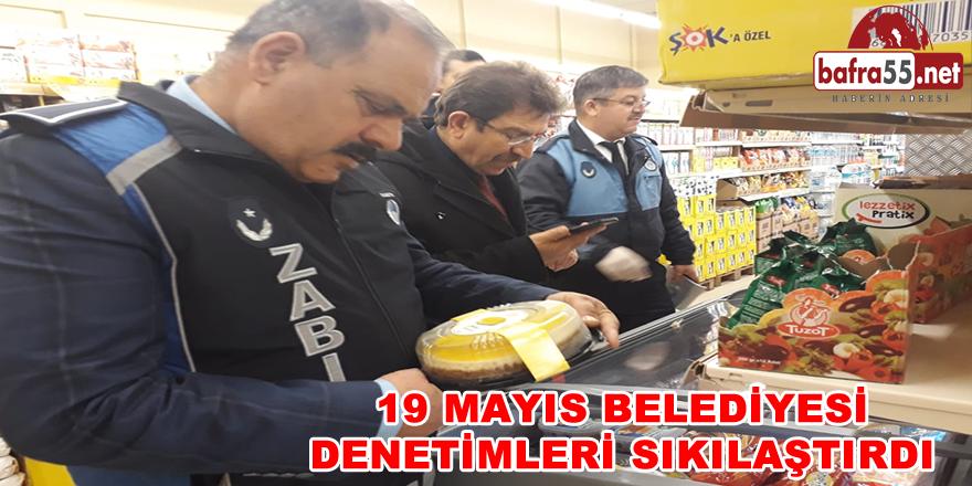 19 Mayıs Belediyesi Gıda Denetimleri Yaptı