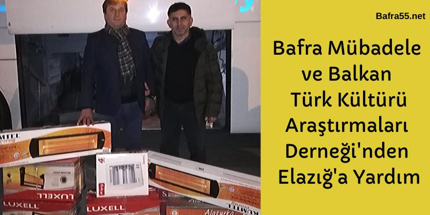 Bafra Mübadele ve Balkan Türk Kültürü Araştırmaları Derneği'nden Elazığ'a Yardım