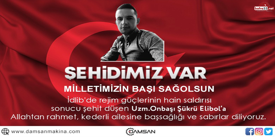 Damsan Makina Sanayi Yönetim Kurulu Başkanı Serdal Sefa Kocabaş'tan Şehit için Başsağlığı Mesajı!