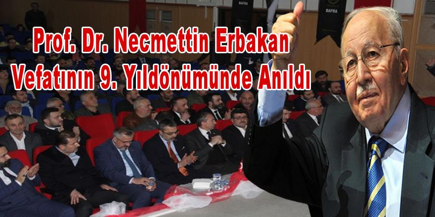 Eski Başbakan Prof. Dr. Necmettin Erbakan Vefatının 9. Yıldönümünde Anıldı.