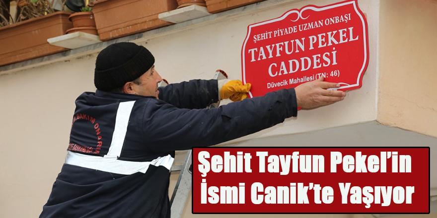 Şehit Tayfun Pekel'in İsmi Canik'te Yaşıyor