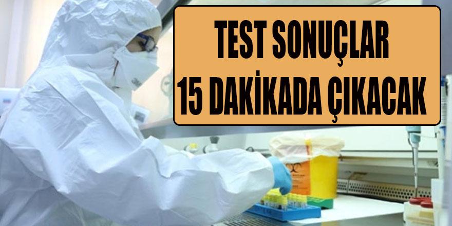 TEST SONUÇLARI 15 DAKİKADA ÇIKACAK