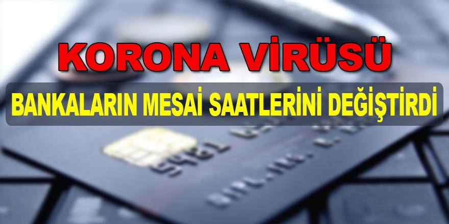Korona Virüsü Banka Saatlerini Değiştirdi