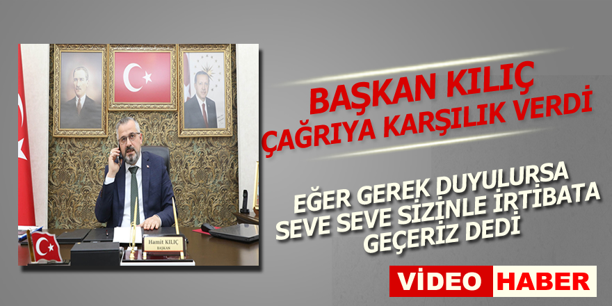 Başkan Kılıç Münire Arslan'ın çağrısına cevap verdi.